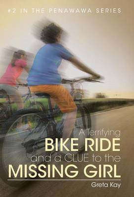 A Terrifying Bike Ride and a Clue to the Missing Girl (Hardback)