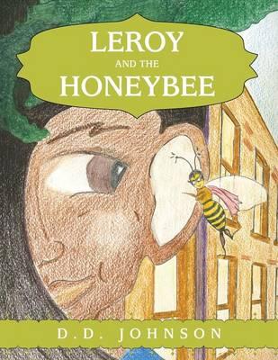 Leroy and the Honeybee (Paperback)