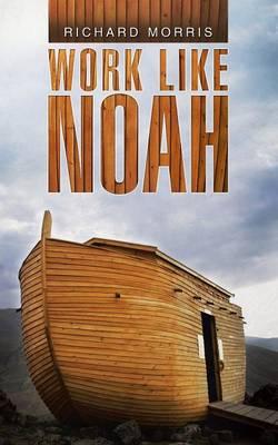Work Like Noah (Paperback)