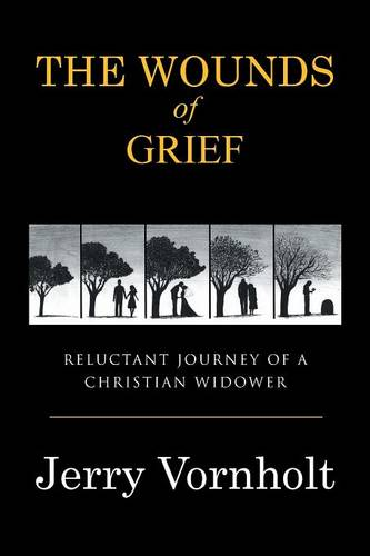 The Wounds of Grief: Reluctant Journey of a Christian Widower (Paperback)