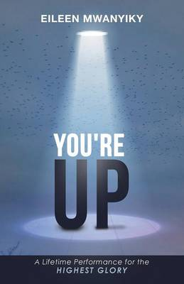 You're Up: A Lifetime Performance for the Highest Glory (Paperback)