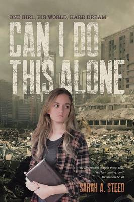 Can I Do This Alone: One Girl, Big World, Hard Dream (Paperback)