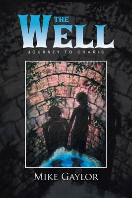 The Well: Journey to Charis (Paperback)
