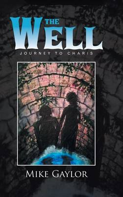 The Well: Journey to Charis (Hardback)