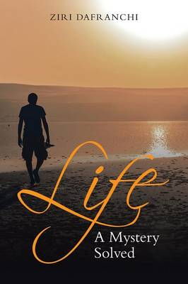Life: A Mystery Solved (Paperback)