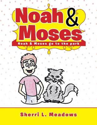 Noah & Moses: Noah & Moses Go to the Park (Paperback)