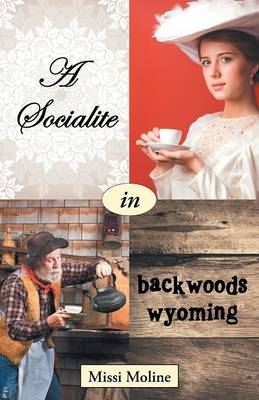 A Socialite in Backwoods Wyoming (Paperback)