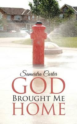 God Brought Me Home (Paperback)