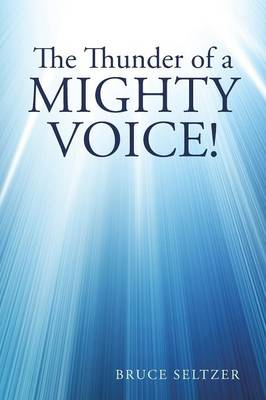 The Thunder of a Mighty Voice!: The Clamor of Human Chatter. (Paperback)