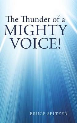 The Thunder of a Mighty Voice!: The Clamor of Human Chatter. (Hardback)