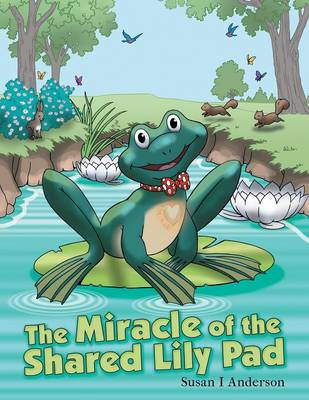 The Miracle of the Shared Lily Pad (Paperback)