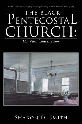 The Black Pentecostal Church: My View from the Pew (Paperback)