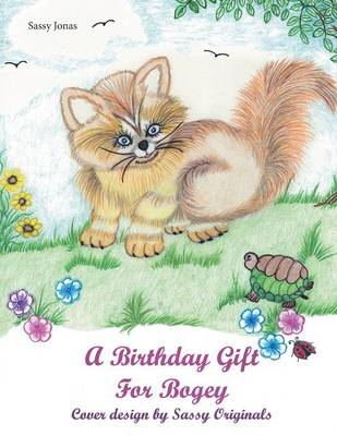 A Birthday Gift for Bogey (Paperback)