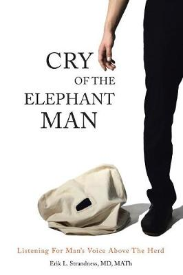 Cry of the Elephant Man: Listening for Man's Voice Above the Herd (Paperback)