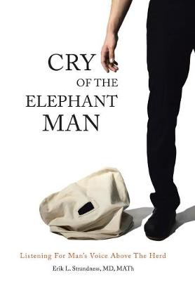 Cry of the Elephant Man: Listening for Man's Voice Above the Herd (Hardback)