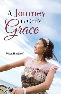A Journey to God's Grace (Paperback)