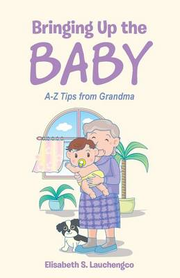 Bringing Up the Baby: A-Z Tips from Grandma (Paperback)