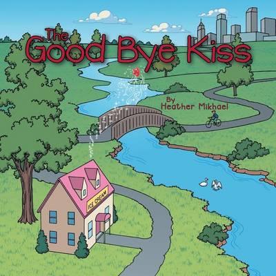 The Good Bye Kiss (Paperback)