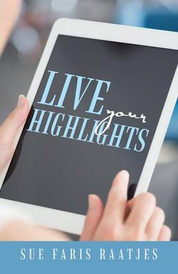 Live Your Highlights (Paperback)