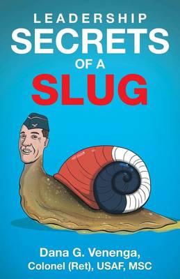 Leadership Secrets of a Slug (Paperback)