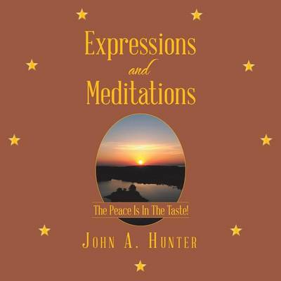 Expressions and Meditations: The Peace Is in the Taste! (Paperback)