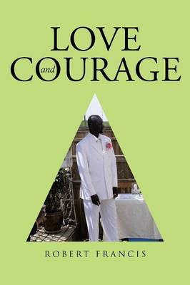 Love and Courage (Paperback)