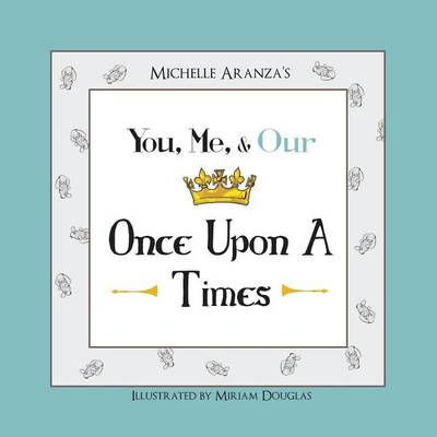You, Me, & Our Once Upon a Times (Paperback)