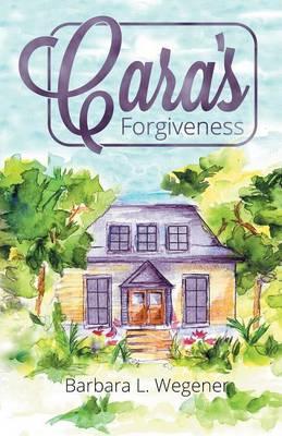 Cara's Forgiveness (Paperback)
