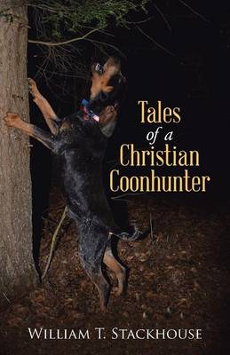 Tales of a Christian Coonhunter (Paperback)