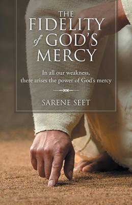 The Fidelity of God's Mercy: In All Our Weakness, There Arises the Power of God's Mercy (Paperback)