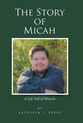The Story of Micah: A Life Full of Miracles (Hardback)