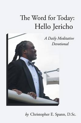 The Word for Today: Hello Jericho: A Daily Meditative Devotional (Paperback)