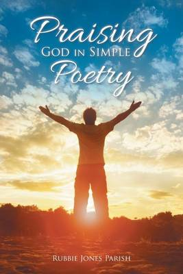 Praising God in Simple Poetry (Paperback)