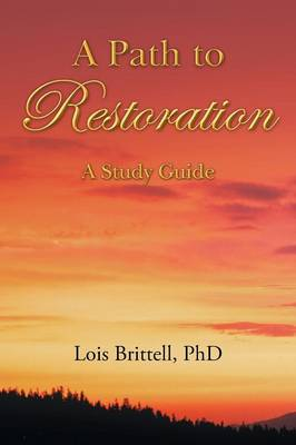 A Path to Restoration: A Study Guide (Paperback)