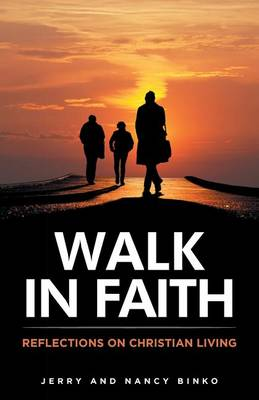 Walk in Faith: Reflections on Christian Living (Paperback)