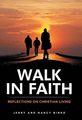 Walk in Faith: Reflections on Christian Living (Hardback)