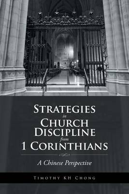 Strategies in Church Discipline from 1 Corinthians: A Chinese Perspective (Paperback)
