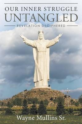 Our Inner Struggle Untangled: Revelation Deciphered (Paperback)