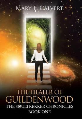 The Healer of Guildenwood (Hardback)