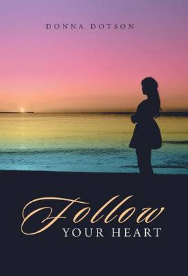Follow Your Heart (Hardback)