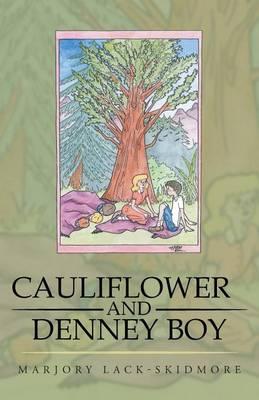 Cauliflower and Denney Boy (Paperback)