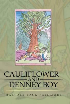 Cauliflower and Denney Boy (Hardback)
