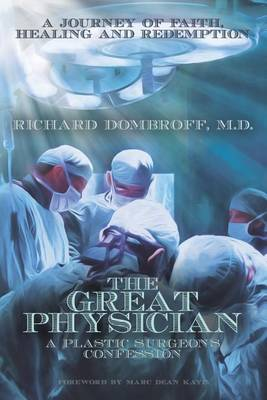The Great Physician: A Plastic Surgeon's Confession (Paperback)
