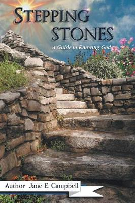 Stepping Stones: A Guide to Knowing God (Paperback)