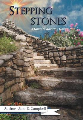 Stepping Stones: A Guide to Knowing God (Hardback)