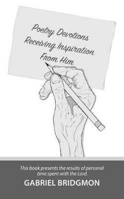 Poetry Devotions: Receiving Inspiration from Him (Paperback)