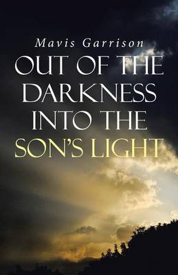 Out of the Darkness Into the Son's Light (Paperback)