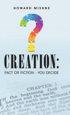 Creation: Fact or Fiction - You Decide (Hardback)