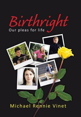 Birthright: Our Pleas for Life (Hardback)