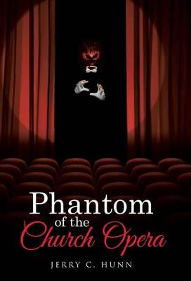 Phantom of the Church Opera (Hardback)